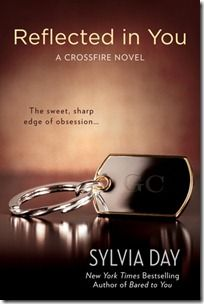 Reflected in You - Sylvia Day  Book 2 in A Crossfire Novel Series