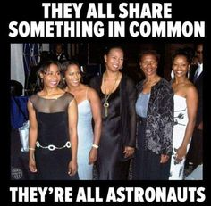 Making History - *From left to right; astronauts Stephanie Wilson, Joan Higginbotham, Mae Jemison, Yvonne Cagle and fighter pilot Shawna Kimbrell Thanks to Black Female Compound. Black Girl Magic, Black Girls, Divas, Pelo Natural, Black History Facts, Black Pride, Women In History, Art History, Black History Month People