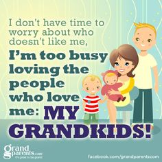 I Only Have One Grandchild ( Austin ) And He Is The Light Of My Life .. When I'm Feeling Down And Out All It Takes Is For Me To Hear His Voice Over The Phone And For Him To Call Me Nana....Enough Said................