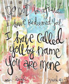 Scripture Art Sunday:On being brave. Isaiah 43:7