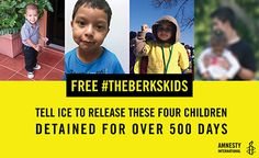 Help Amnesty International tell ICE to release 4 kids & their moms who have been detained 500+ days. Free #TheBerksKids