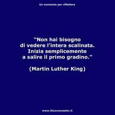 """""""Non hai bisogno di vedere l'intera scalinata. Inizia semplicemente a salire il primo gradino."""" (Martin Luther King) . #counselor #riflettere #crescitapersonale #counseling #migliorarsi #ilmegliodite #credercisempre #credenzelimitanti"""