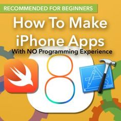 How to make apps with Swift, Xcode 6 and iOS 8 with no programming experience