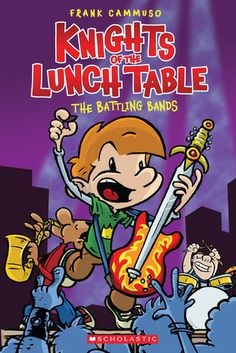 The Battling Bands (Knights of the Lunch Table, #3) by Frank Cammuso -- The Knights seek fame and fortune by entering a talent show!
