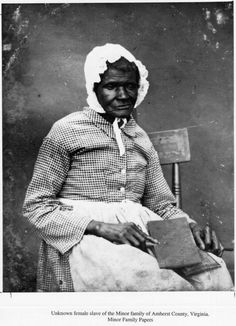 Unknown female slave of the Minor family of Amherst County, Virginia. Minor Family Papers