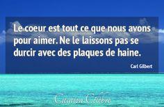Citation Aimer, Coeur & Haine (Carl Gilbert - Phrase n°102783) - CITATION CÉLÈBRE