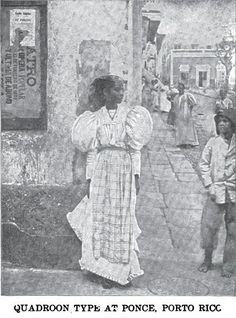 An archive remixing project celebrating the beauty of women of the black diaspora in vintage style because I love discovering old pictures that are new to me (and I wanted a place to save them). People don't have to be glamorous or famous to be beautiful. Quadroon type at Ponce, Puerto Rico. circa 1899