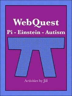 Celebrate Pi Day with this engaging webquest!  How are Pi Day, Einstein, and Autism related? Albert Einstein's birthday is on Pi Day (March 14th) and some speculate that he was on the autism spectrum.  Personally, I love using the webquest as a complete activity. However, I have designed it so that each topic is on a separate page so you may choose to use only one or two parts of it.