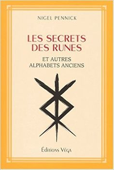 Amazon.fr - Les secrets des runes et autres alphabets anciens - Nigel Pennick, Anne Ferlat d'Apremont - Livres Les Runes, Alphabet, Amazon Fr, Books, Livres, Libros, Alpha Bet, Book, Book Illustrations