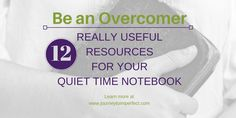 12 Really Useful Resources for Your Quiet Time Notebook