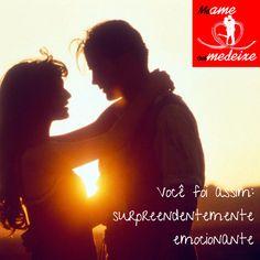 Você foi surpreendentemente emocionante #meameoumedeixe #amor