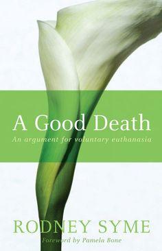 64df52d248420f A Good Death  An Argument for Voluntary Euthanasia