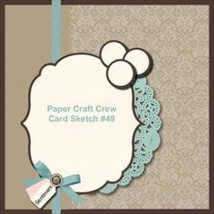 Paper Craft Crew Card Sketch 49