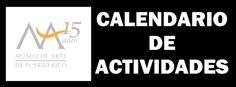 PUERTO RICO ART NEWS - REVISTA DE ARTE: Calendario de Actividades Agosto 2015 Museo de Art...