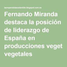Fernando Miranda destaca la posición de liderazgo de España en producciones vegetales