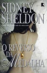 O Reverso da Medalha Sidney Sheldon - 459 páginas - Record