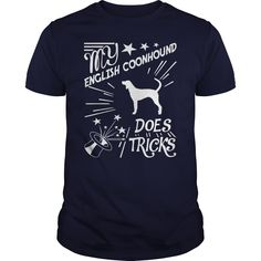 This shirt says my English Coonhound does tricks
