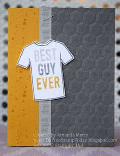 Did You Stamp Today?: Best Guy T-Shirt - Stampin' Up! Custom Tee