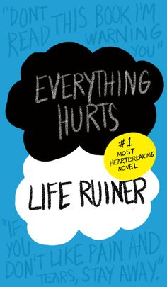 "Funny!  This reimagined, more accurate book cover: | 21 Jokes Only ""The Fault In Our Stars"" Fans Will Understand"
