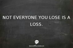 No todo lo que pierdes es una pérdida.