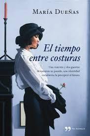 el tiempo entre costuras - María Dueñas