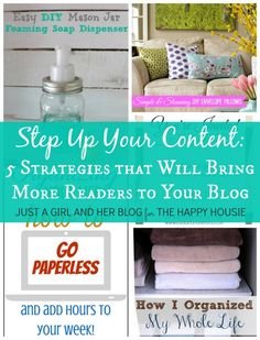 Step Up Your Content: 5 Strategies that Will Bring More Readers to Your Blog | Just a Girl and Her Blog for The Happy Housie