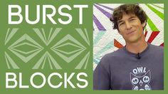 The Burst Block Quilt: An Easy Quilt Tutorial with Rob Appell of Man Sewing. LOVE THIS!