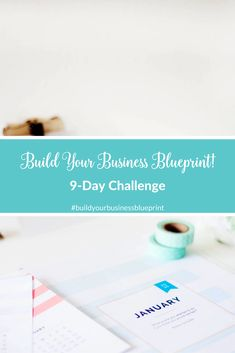 Join us in the 9-Day #BuildYourBusinessBlueprint Challenge! It's 9 days of goal setting and business planning!. Click through to sign up now!