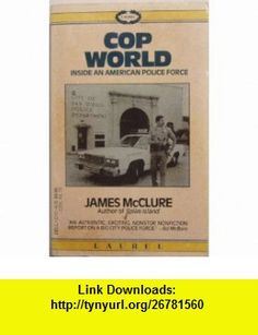 Cop World (9780440313427) James McClure , ISBN-10: 0440313422  , ISBN-13: 978-0440313427 ,  , tutorials , pdf , ebook , torrent , downloads , rapidshare , filesonic , hotfile , megaupload , fileserve
