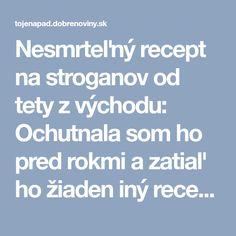 Nesmrteľný recept na stroganov od tety z východu: Ochutnala som ho pred rokmi a zatiaľ ho žiaden iný recept neprekonal!