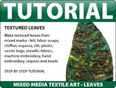 CAROLYN SAXBY MIXED MEDIA TEXTILE ART: Mixed Media Textiles Tutorial - Leaves from Fabric Scraps