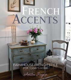 Learn how to decorate your home with Farmhouse French Style! French Accents: Farmhouse French Style for Today's Home. www.settingforfour.com