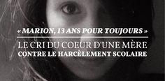 «Marion, 13 ans pour toujours», le cri du coeur d'une mère contre le harcèlement scolaire