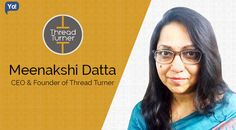 Interview with Meenakshi Datta, CEO of Thread Turner - Read about this makeover expert who started her apparel & fashion e-commerce platform at age 60.