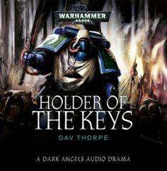 El Descanso del Escriba: Holder of the keys,de Gav Thorpe.Una reseña