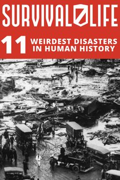 Human history has seen its fair share of bizarre (and often unexplained) disasters. Check out this list of the top 11 weirdest disasters the world has ever seen: #SurvivalLife #Survival #Historic #Natural