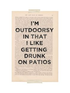 """I'm Outdoorsy in that I Like Getting Drunk On Patios"" vintage dictionary print"