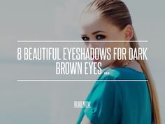 8 Beautiful Eyeshadows for Dark Brown Eyes ... - Makeup [ more at http://makeup.allwomenstalk.com ] In case you thought brown eyes were boring, these 8 beautiful eyeshadows for dark brown eyes will prove you wrong! Brown is the most versatile color to enhance with makeup and easily suits a variety of tones and hues to create beautiful bright brown eyes. As a fellow brown-eyed girl, creating depth and dimension to your dark brown eyes is easier tha... #Makeup #Purple #Beauty #Smoky #Tone #Eyes