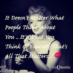 Don't care what others think   Marilyn Monroe
