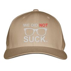 We Did Not Suck Embroidered Baseball Cap