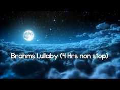 ♫♫♫ 4 HOURS OF BRAHMS LULLABY ♫♫♫ Soft Music to Put Your Baby to Sleep - YouTube
