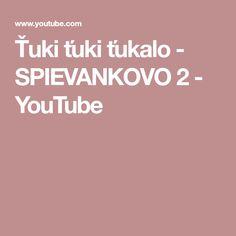 Ťuki ťuki ťukalo - SPIEVANKOVO 2 - YouTube