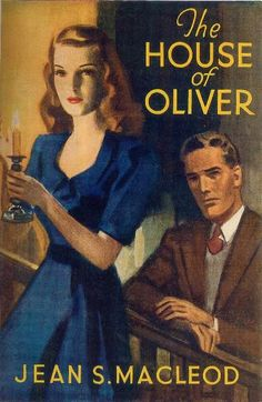 The House Of Oliver by Jean S. MacLeod published by Mills and Boon in 1947