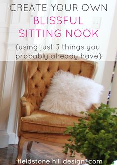 Do you have a place in your home that is all your own? Create your own blissful sitting nook {with just 3 things that you probably already have in your home!}, and enjoy it today! #interiordesign #interiors