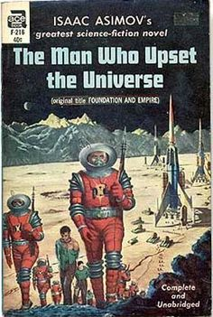 The Man Who Upset the Universe by Isaac Asimov. Original title Foundation and Empire, 4th book in the Foundation series, published in 1952.