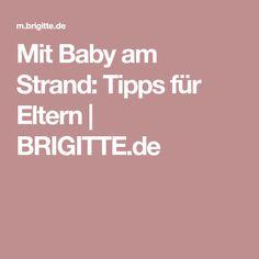 Mit Baby am Strand: Tipps für Eltern | BRIGITTE.de