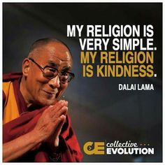 My religion is kindness.