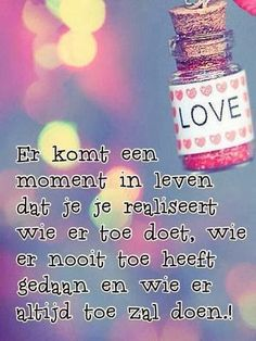 moment in je leven Me Quotes, Funny Quotes, Dutch Words, Beautiful Lyrics, Bible Love, Real Love, Friends In Love, Texts, Birthday Cards