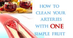 HOW TO UNCLOG AND CLEAN YOUR ARTERIES WITH ONE SIMPLE FRUIT – Olipbeauty – Health, Beauty, Life Hacks
