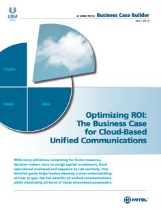 Optimizing ROI: Making the Business Case for Cloud-Based Unified Communications